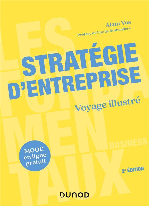 STRATEGIE D'ENTREPRISE  -  VOYAGE ILLUSTRE (2E EDITION) VAS, ALAIN DUNOD