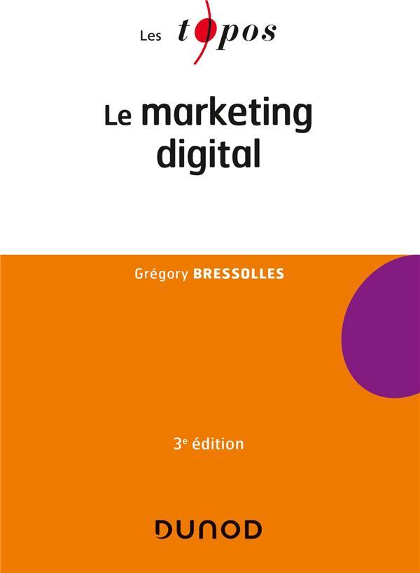 LE MARKETING DIGITAL (3E EDITION) BRESSOLLES, GREGORY DUNOD