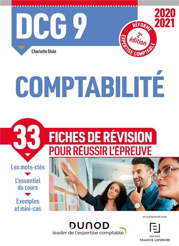 DCG 9  -  COMPTABILITE  -  33 FICHES DE REVISION POUR REUSSIR L'EPREUVE (EDITION 20202021) DISLE, CHARLOTTE DUNOD