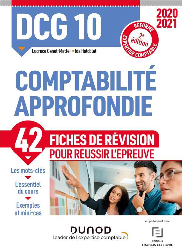 DCG 10  -  COMPTABILITE APPROFONDIE  -  42 FICHES DE REVISION POUR REUSSIR L'EPREUVE (EDITION 20202021) GANET-MATTEI DUNOD