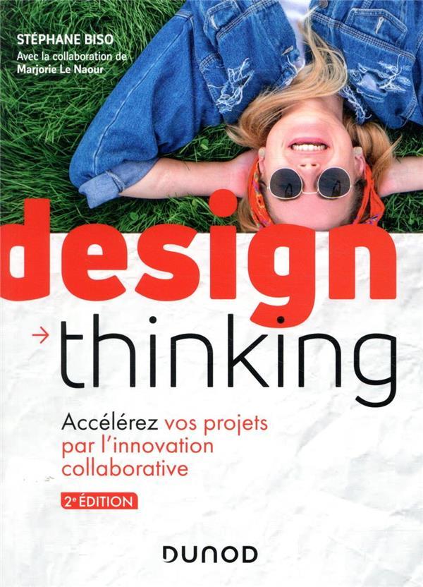 DESIGN THINKING  -  ACCELEREZ VOS PROJETS PAR L'INNOVATION COLLABORATIVE (2E EDITION) BISO, STEPHANE  DUNOD