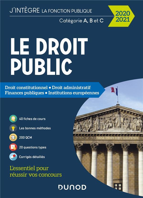 DROIT PUBLIC  -  CATEGORIE A ET B  -  DROIT CONSTITUTIONNEL, DROIT ADMINISTRATIF, FINANCES PUBLIQUES, INSTITUTIONS EUROPEENNES (EDITION 20202021)