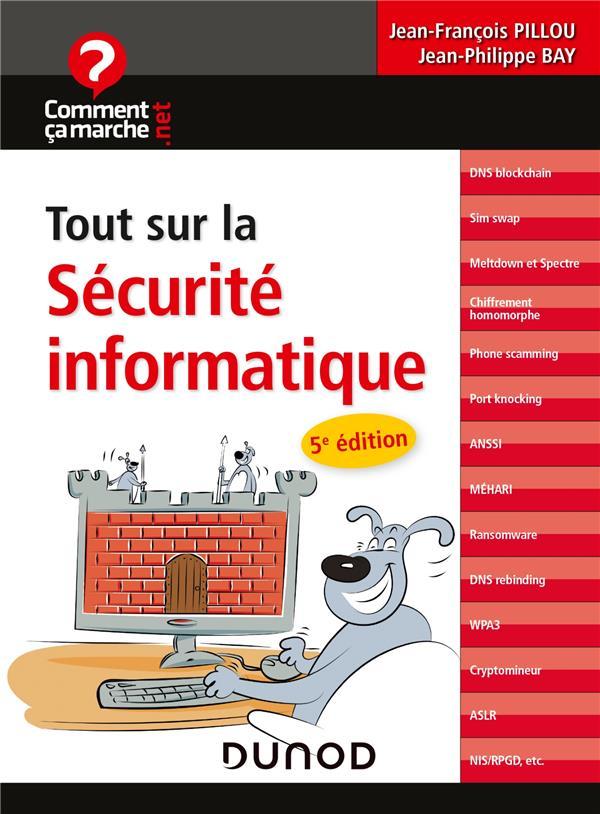 TOUT SUR LA SECURITE INFORMATIQUE (5E EDITION) PILLOU, JEAN-FRANCOIS  DUNOD