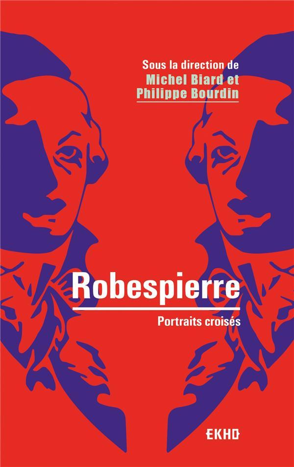ROBESPIERRE  -  PORTRAITS CROISES (2E EDITION)