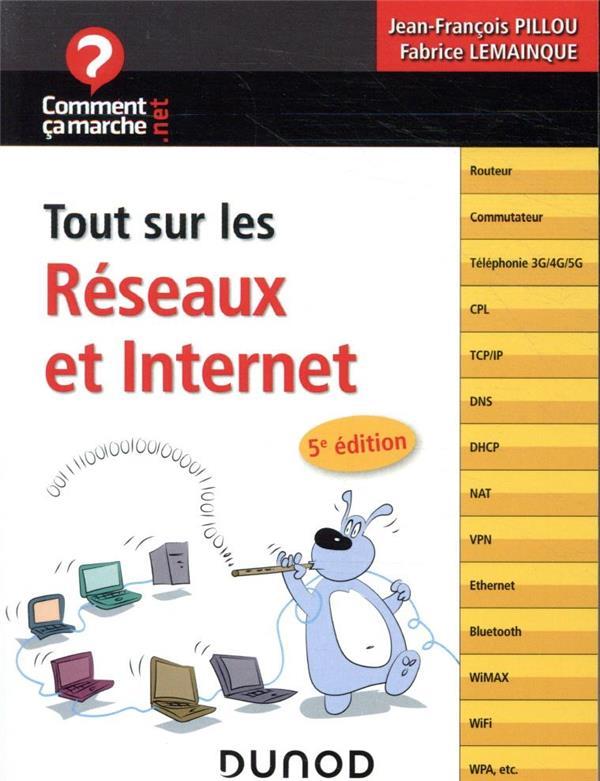TOUT SUR LES RESEAUX ET INTERNET (5E EDITION)  LEMAINQUE, FABRICE DUNOD