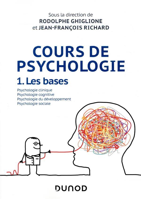 COURS DE PSYCHOLOGIE T.1  -  LES BASES