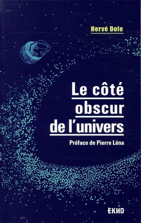 LE COTE OBSCUR DE L'UNIVERS DOLE, HERVE DUNOD