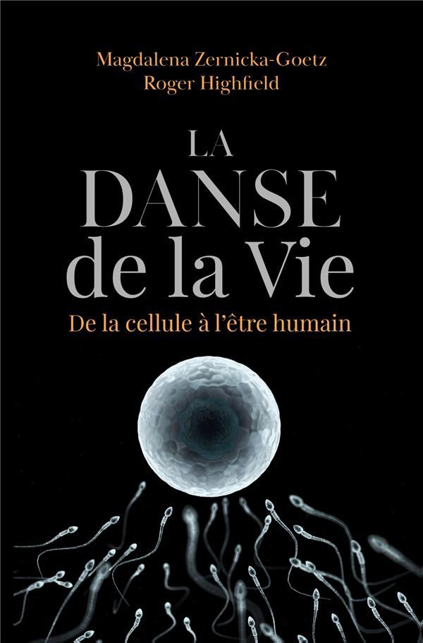 LA DANSE DE LA VIE  -  DE LA CELLULE A L'ETRE HUMAIN