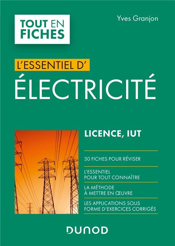L'ESSENTIEL D'ELECTRICITE  -  LICENCE, IUT GRANJON, YVES DUNOD