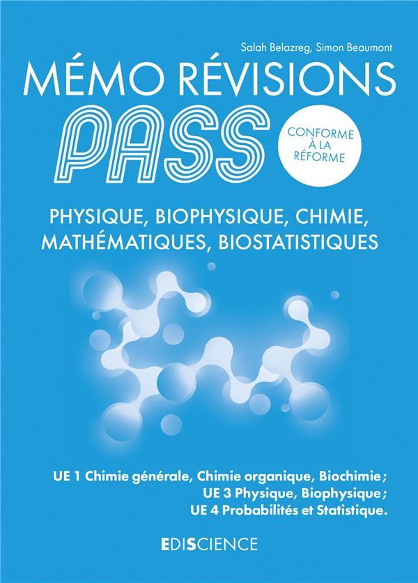 MEMO REVISIONS PASS  -  PHYSIQUE, BIOPHYSIQUE, CHIMIE, MATHEMATIQUES, BIOSTATISTIQUES BELAZREG, SALAH DUNOD