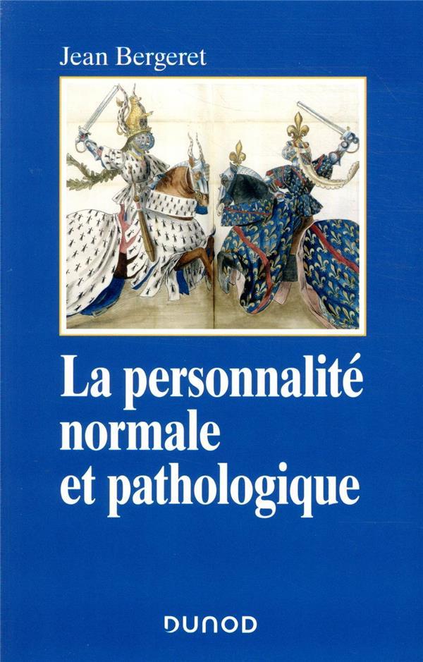 LA PERSONNALITE NORMALE ET PATHOLOGIQUE (3E EDITION) BERGERET, JEAN DUNOD