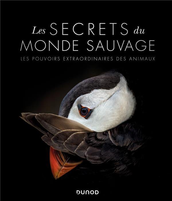 LES SECRETS DU MONDE SAUVAGE  -  LES POUVOIRS EXTRAORDINAIRES DES ANIMAUX