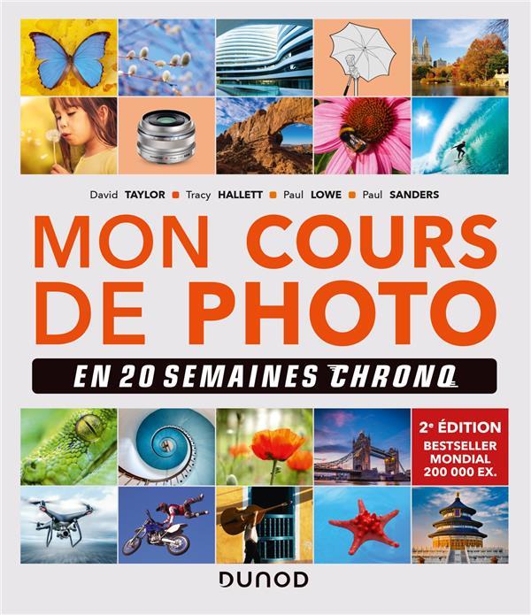 MON COURS DE PHOTO EN 20 SEMAINES CHRONO 2E ED.