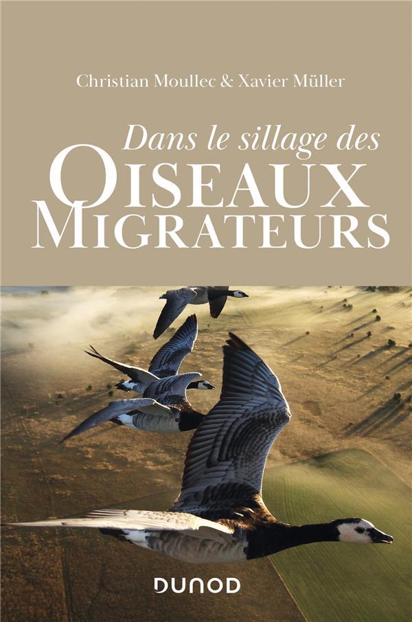 DANS LE SILLAGE DES OISEAUX MIGRATEURS MOULLEC/MULLER DUNOD