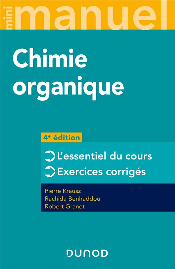 MINI MANUEL  -  CHIMIE ORGANIQUE  -  COURS + EXERCICES (4E EDITION)  GRANET, ROBERT DUNOD