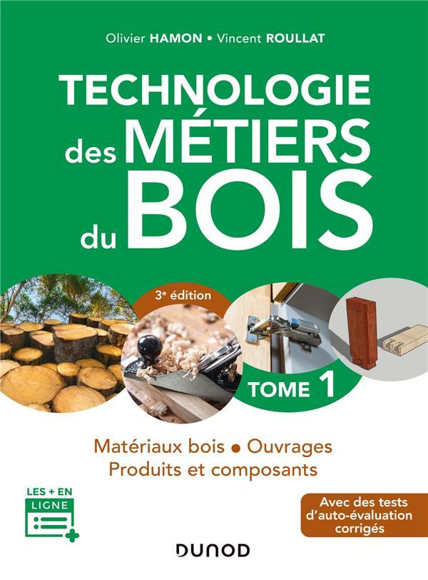 TECHNOLOGIE DES METIERS DU BOIS - Tome 1