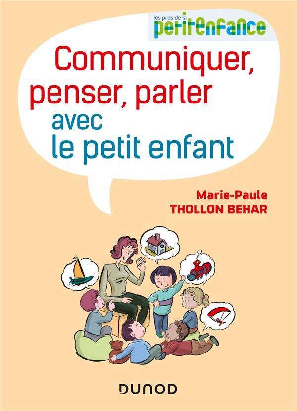 COMMUNIQUER, PENSER, PARLER AVEC LE PETIT ENFANT