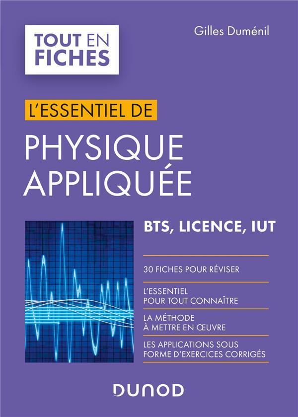 L'ESSENTIEL DE PHYSIQUE APPLIQUEE  -  BTS, LICENCE, IUT  -  EN 30 FICHES