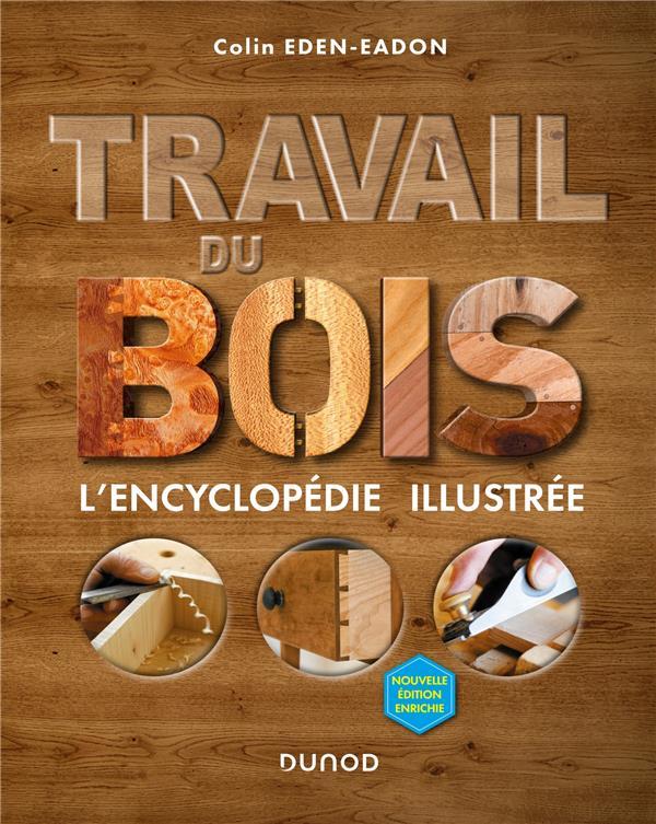 TRAVAIL DU BOIS - 2E ED. - L-E EDEN-EADON COLIN DUNOD