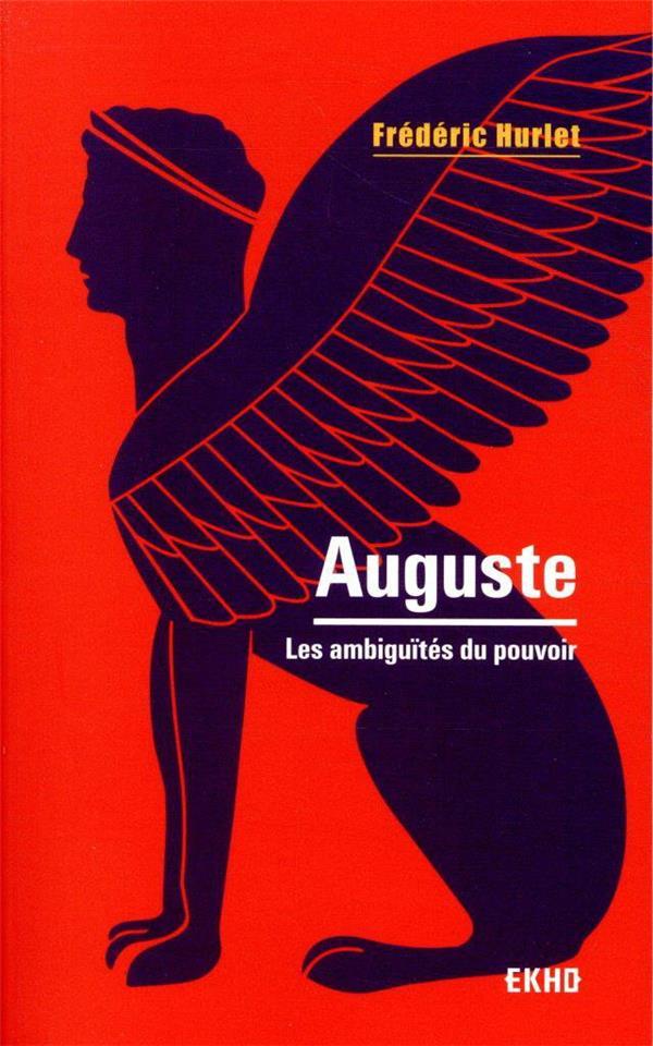 AUGUSTE  -  LES AMBIGUITES DU POUVOIR (2E EDITION)