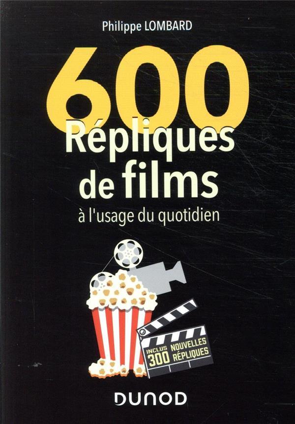 600 REPLIQUES DE FILMS A L'USAGE DU QUOTIDIEN (2E EDITION)
