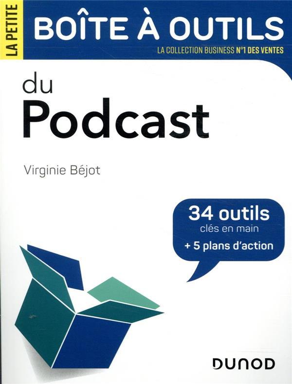 LA PETITE BOITE A OUTILS DES PODCASTS (2E EDITION) BEJOT, VIRGINIE DUNOD