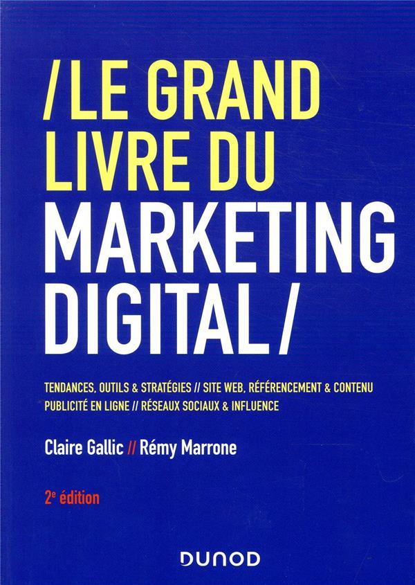 LE GRAND LIVRE DU MARKETING DIGITAL (2E EDITION) GALLIC/MARRONE DUNOD