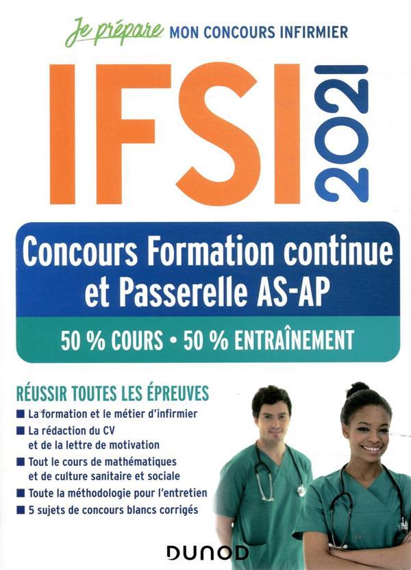JE PREPARE  -  IFSI  -  CONCOURS FORMATION CONTINUE ET PASSERELLE AS-AP  -  50% COURS, 50% ENTRAINEMENT (EDITION 2021) DONNO, FABRICE DE  DUNOD