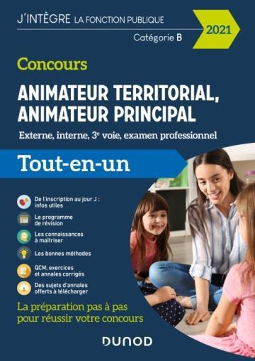 CONCOURS ANIMATEUR TERRITORIAL, ANIMATEUR PRINCIPAL  -  EXTERNE, INTERNE, 3E VOIE, EXAMEN PROFESSIONNEL (EDITION 2021)
