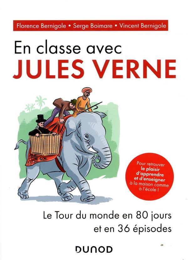 FAIRE CLASSE AVEC JULES VERNE  -  LE TOUR DU MONDE EN 80 JOURS ET EN 36 EPISODES