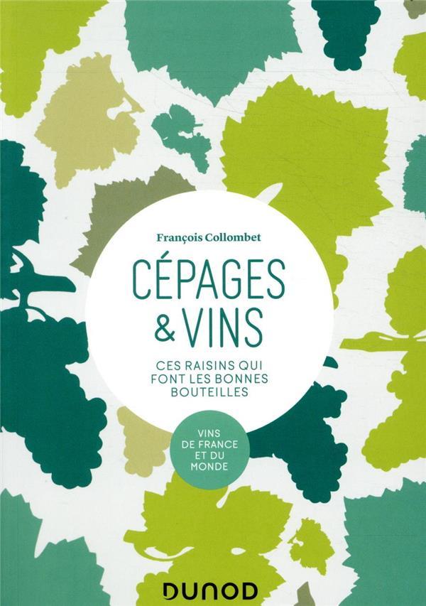 CEPAGES et VINS  -  CES RAISINS QUI FONT LES BONNES BOUTEILLES (2E EDITION) COLLOMBET FRANCOIS DUNOD