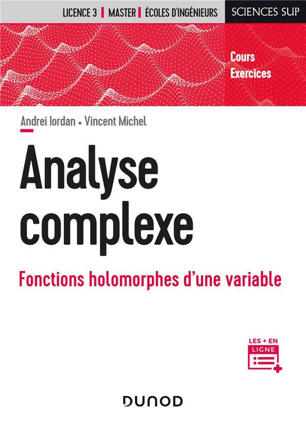 ANALYSE COMPLEXE - FONCTIONS HOLOMORPHES D'UNE VARIABLE