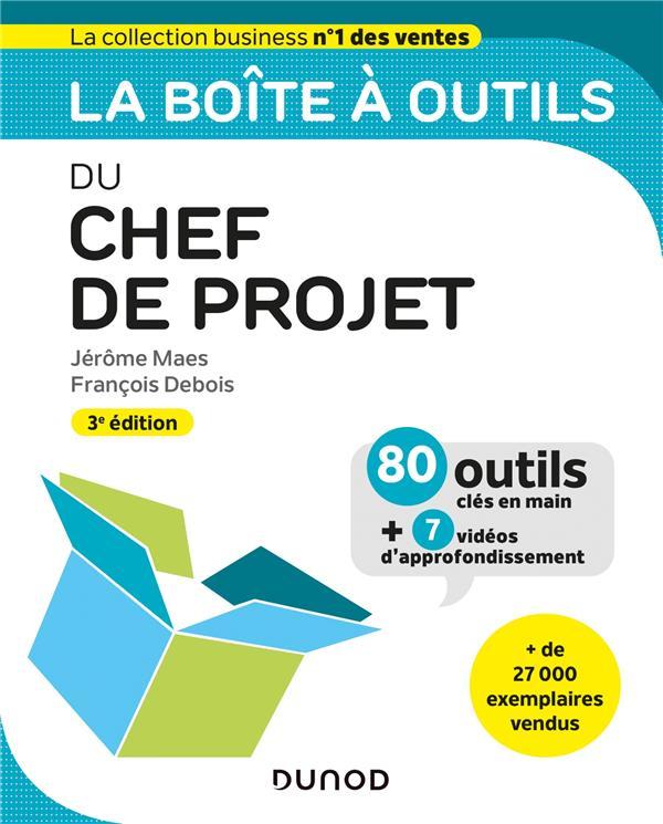 LA BOITE A OUTILS  -  DU CHEF DE PROJET (3E EDITION) MAES, JEROME  DUNOD