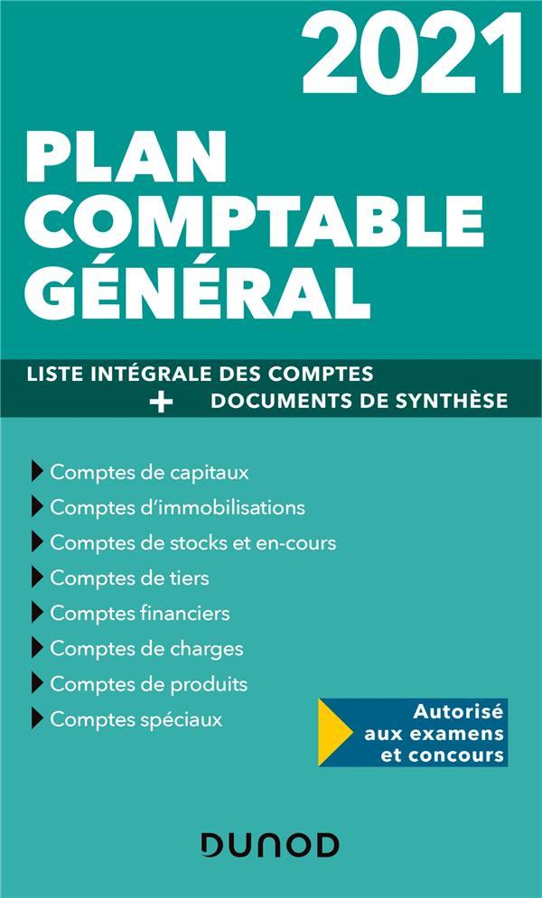 PLAN COMPTABLE GENERAL  -  LISTE INTEGRALE DES COMPTES + DOCUMENTS DE SYNTHESE (EDITION 2021) DISLE, CHARLOTTE DUNOD