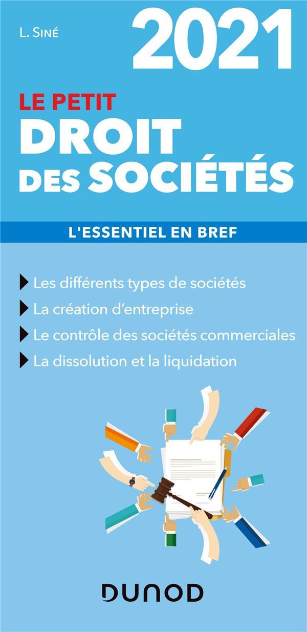 LE PETIT DROIT DES SOCIETES  -  L'ESSENTIEL EN BREF (EDITION 2021)