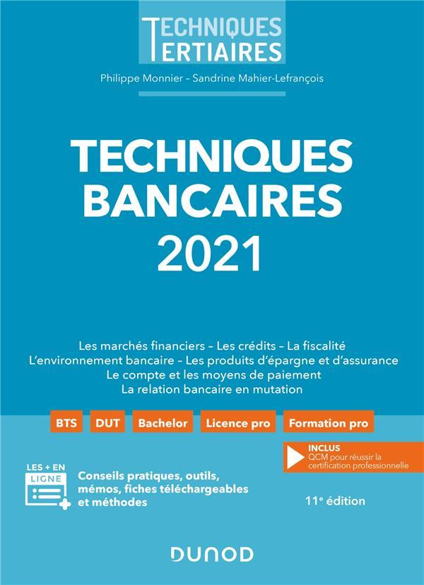 TECHNIQUES BANCAIRES (EDITION 2021) MONNIER, PHILIPPE  DUNOD