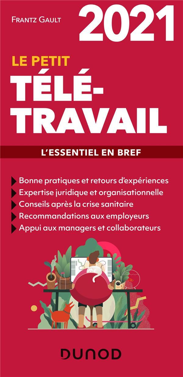 LE PETIT TELETRAVAIL  -  L'ESSENTIEL EN BREF (EDITION 2021) GAULT, FRANTZ DUNOD