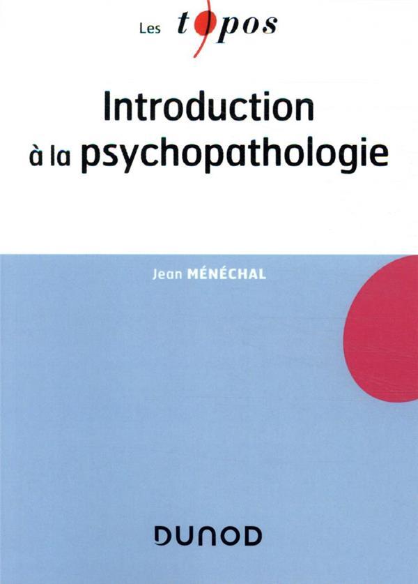 INTRODUCTION A LA PSYCHOPATHOLOGIE MENECHAL, JEAN DUNOD