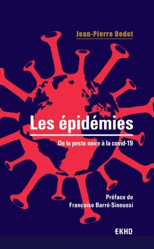 LES EPIDEMIES : DE LA PESTE NOIRE A LA COVID-19 (2E EDITION)