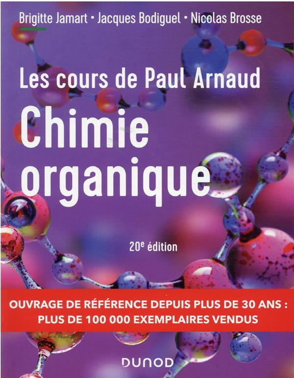 LES COURS DE PAUL ARNAUD : CHIMIE ORGANIQUE (20E EDITION) ARNAUD, PAUL  DUNOD