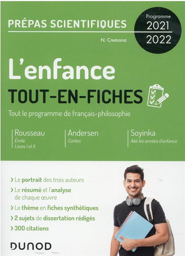 L'ENFANCE - TOUT-EN-FICHES - PREPAS SCIENTIFIQUES FRANCAIS-PHILOSOPHIE - PROGRAMME 2021-2022 CREMONA, NICOLAS DUNOD