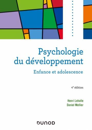 PSYCHOLOGIE DU DEVELOPPEMENT : ENFANCE ET ADOLESCENCE (4E EDITION)