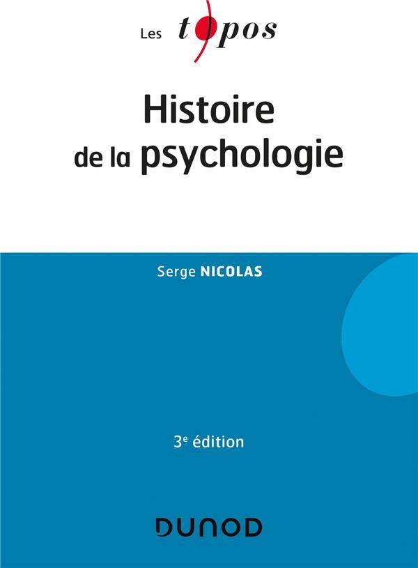 HISTOIRE DE LA PSYCHOLOGIE (3E EDITION) NICOLAS, SERGE DUNOD