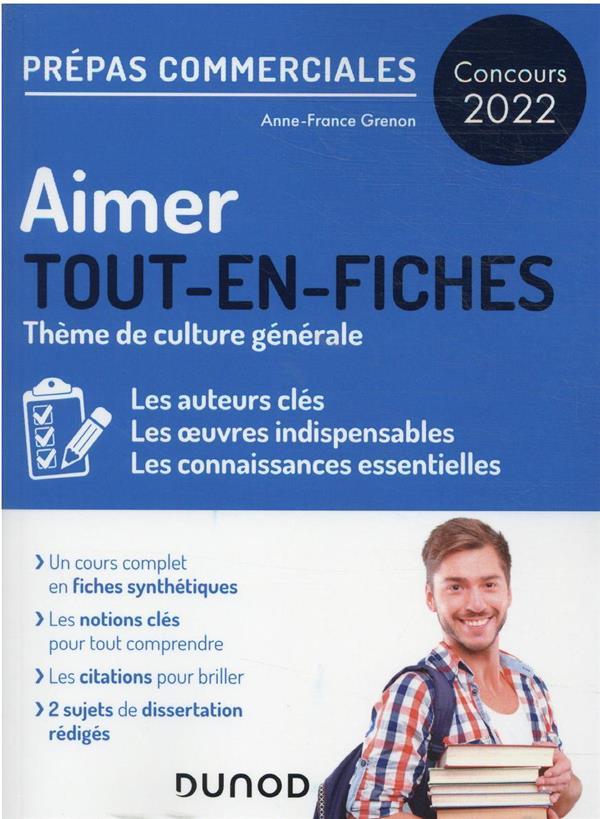 AIMER - PREPAS COMMERCIALES CULTURE GENERALE - CONCOURS 2022 - TOUT-EN-FICHES GRENON, ANNE-FRANCE DUNOD