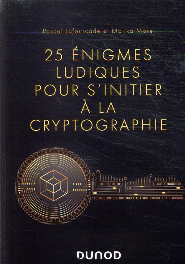 25 ENIGMES LUDIQUES POUR S'INITIER A LA CRYPTOGRAPHIE LAFOURCADE, PASCAL  DUNOD