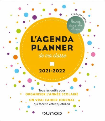 L'AGENDA PLANNER DE MA CLASSE (EDITION 20212022)