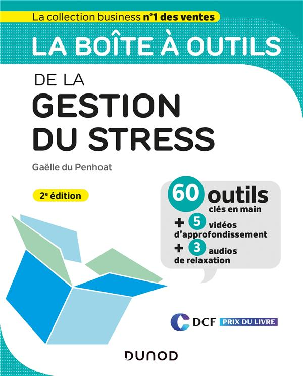 LA BOITE A OUTILS  -  DE LA GESTION DU STRESS (2E EDITION) DU PENHOAT GAELLE DUNOD