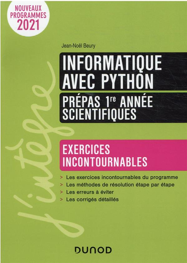 INFORMATIQUE AVEC PYTHON  -  PREPAS SCIENTIFIQUES  -  EXERCICES INCONTOURNABLES (2E EDITION) BEURY, JEAN-NOEL DUNOD