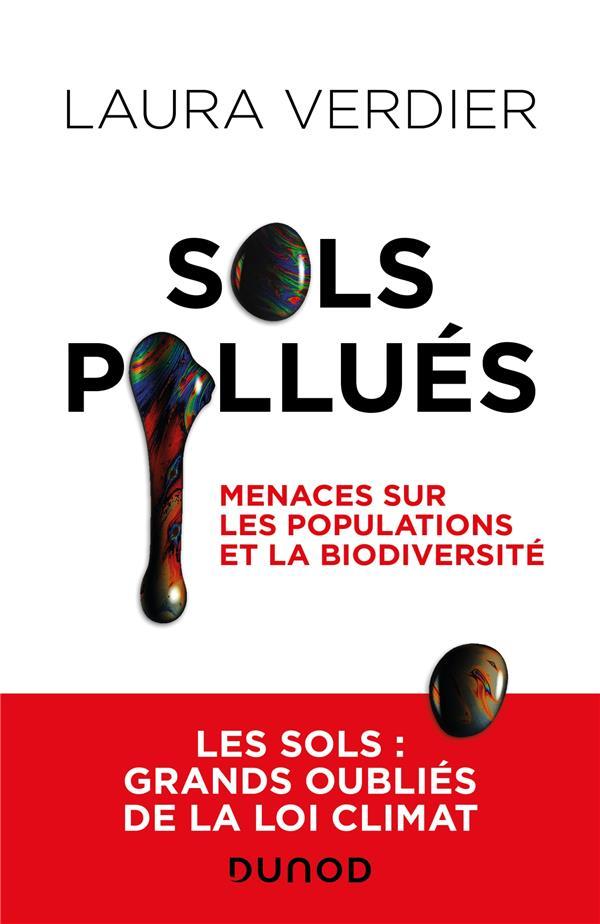 SOLS POLLUES : DANGER POUR LES POPULATIONS ET LA BIODIVERSITE VERDIER LAURA DUNOD