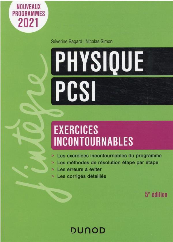 PHYSIQUE EXERCICES INCONTOURNABLES PCSI - 5E ED. BAGARD/SIMON DUNOD